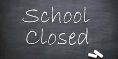 *** School Closed ***