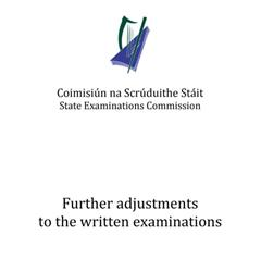 Further adjustments to the Leaving certificate Written Examinations 2021